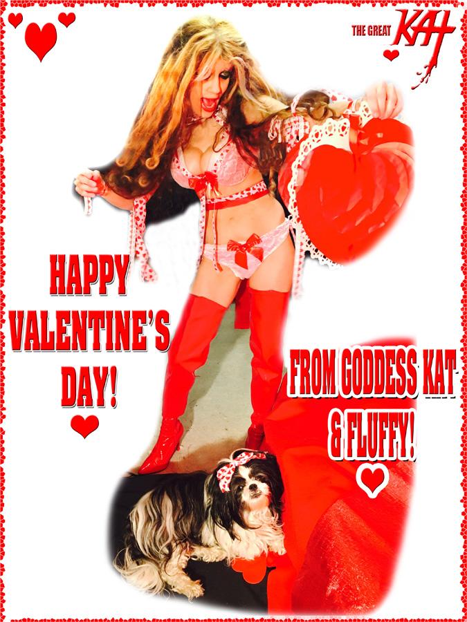 HAPPY VALENTINE'S DAY! FROM GODDESS KAT & FLUFFY!