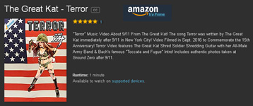 """""""TERROR"""" NEW MUSIC VIDEO About 9/11 From THE GREAT KAT - WORLD PREMIERE on AMAZON PRIME at https://www.amazon.com/Great-Kat-Terror/dp/B01MDUQB9U """"Terror"""" Music Video About 9/11 From The Great Kat! The song Terror was written by The Great Kat immediately after 9/11 in New York City! Video Filmed in Sept. 2016 to Commemorate the 15th Anniversary! Terror Video features The Great Kat Shred Soldier Shredding Guitar with her All-Male Army Band & Bach's famous """"Toccata and Fugue"""" Intro! Includes authentic photos taken at Ground Zero after 9/11. Also Available on AMAZON U.K. https://www.amazon.co.uk/dp/B01M7Y2GNR AMAZON GERMANY https://www.amazon.de/dp/B01M8QO225 & AMAZON JAPAN https://www.amazon.co.jp/dp/B01M9JCWBD/  & on Upcoming New Great Kat DVD!"""