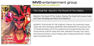 """MVD ENTERTAINMENT GROUP PRESENTS: The Great Kat's BAZZINI'S """"THE ROUND OF THE GOBLINS"""""""