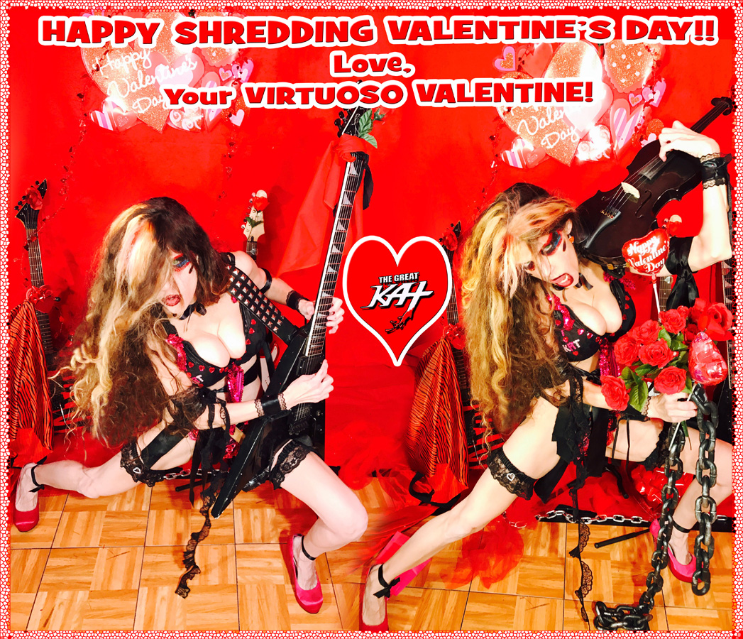 "HAPPY SHREDDING VALENTINE'S DAY!! Love, Your VIRTUOSO VALENTINE!  THE GREAT KAT SHREDS SARASATE'S ""CARMEN FANTASY"""