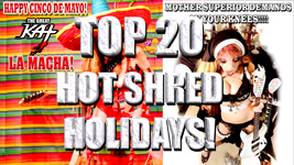 """THE GREAT KAT'S """"TOP 20 HOT SHRED HOLIDAYS!""""  From The Great Kat's NEW DVD!!!!"""