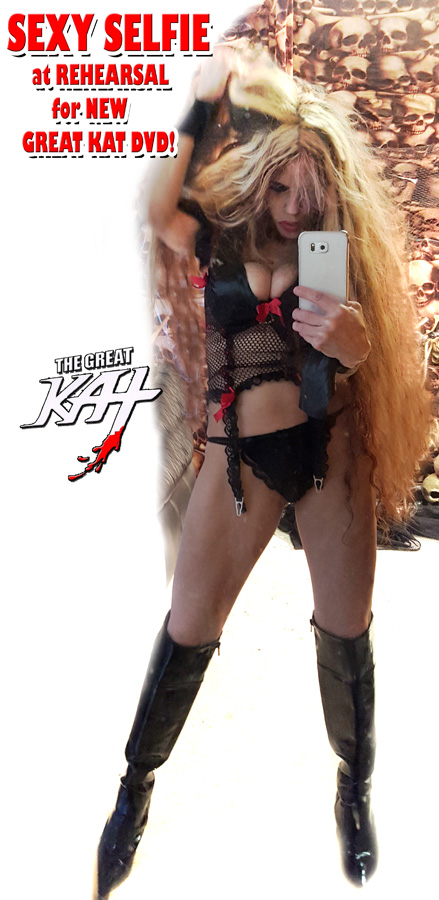 SEXY SELFIE at REHEARSAL for NEW GREAT KAT DVD!