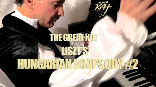 """""""FRANZ LISZT"""" PERFORMS HIS """"HUNGARIAN RHAPSODY #2"""" on PIANO! From The Great Kat's LISZT'S """"HUNGARIAN RHAPSODY #2"""" MUSIC VIDEO!!"""