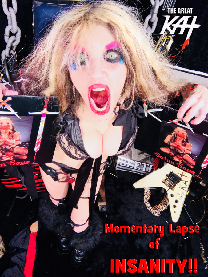 Momentary Lapse  of INSANITY! NEW GREAT KAT CD PHOTO!