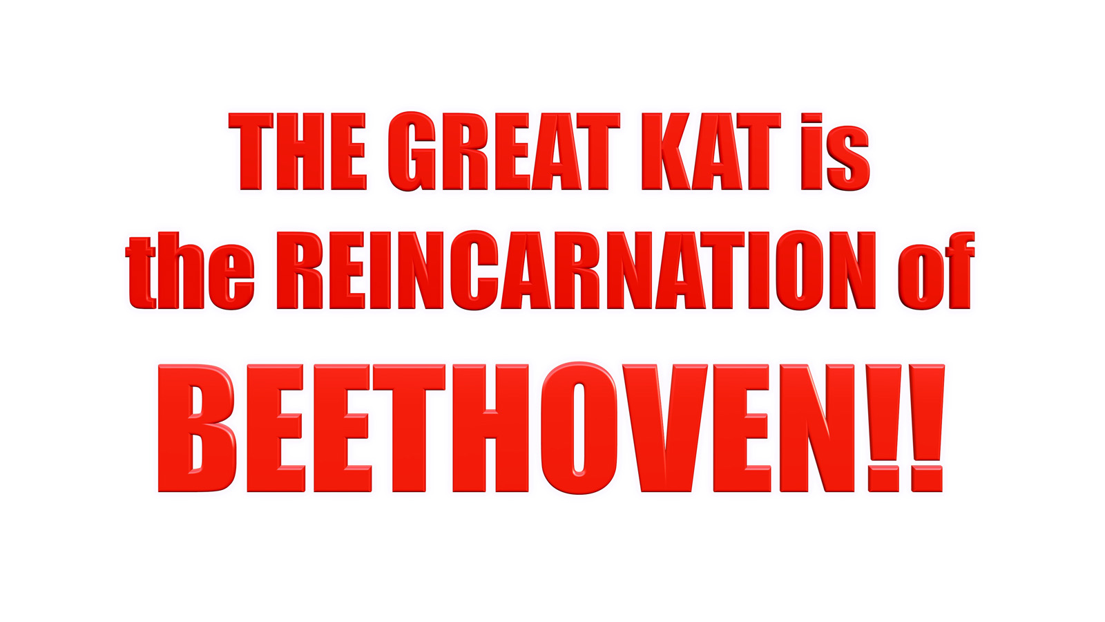 THE GREAT KAT is the REINCARNATION of BEETHOVEN!