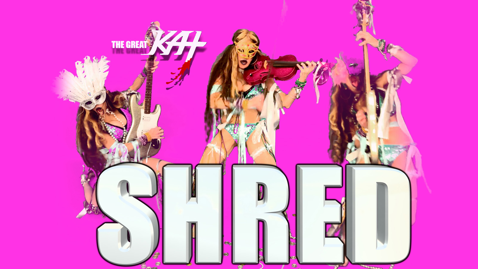 THE GREAT KAT! SHRED!
