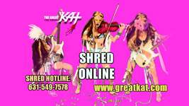 THE GREAT KAT! SHRED ONLINE!