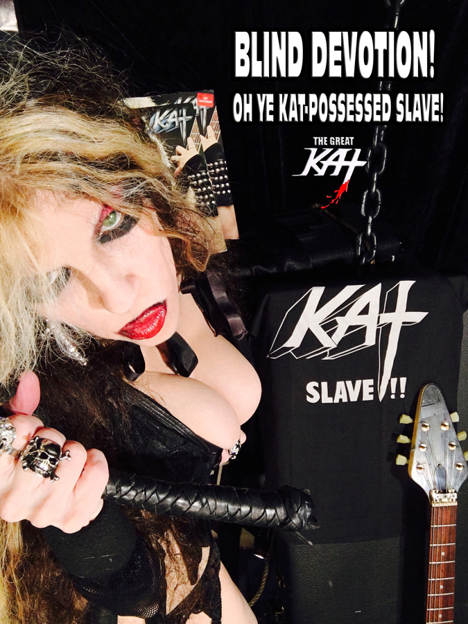BLIND DEVOTION! OH-YE KAT-POSSESSED SLAVE!  NEW GREAT KAT CD PHOTO!