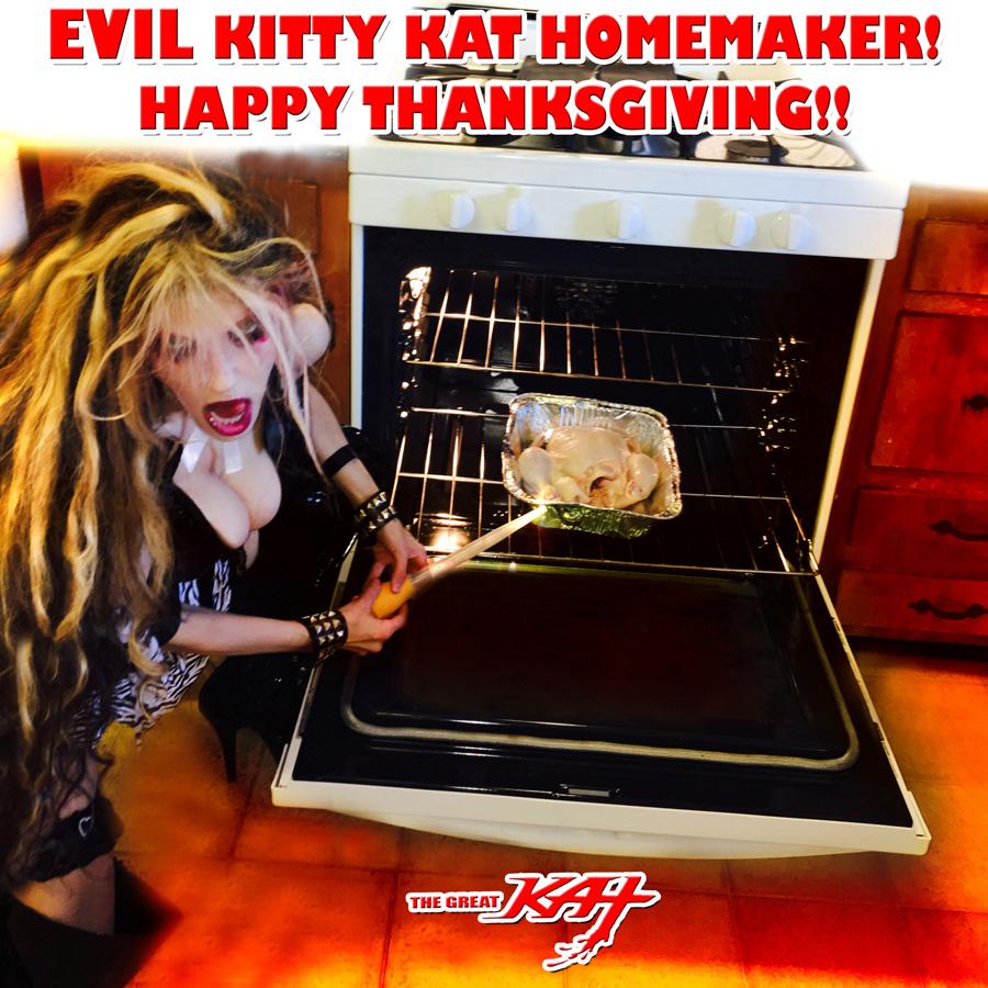 KITTY KAT at HOME! EVIL KITTY KAT HOMEMAKER! HAPPY THANKSGIVING!!