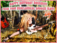 HAPPY BIRTHDAY ROSSINI!!! From your NEOCLASSICAL GODDESS KAT!