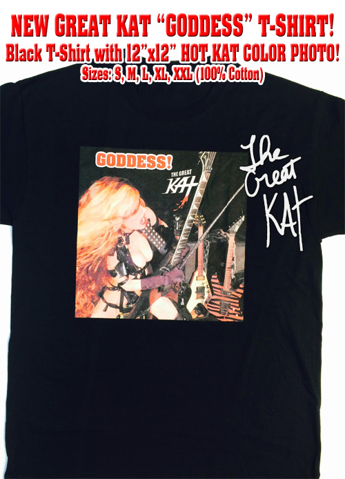 Personalized Autographed (with permanent marker) NEW GREAT KAT �GODDESS!� T-SHIRT! Black T-shirt with 12�x12� KAT COLOR PHOTO! Sizes: S, M, L, XL, XXL (100% Cotton)