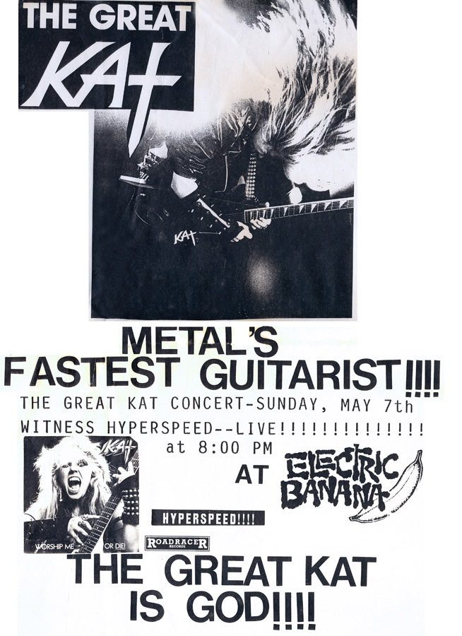 """The Great Kat CONCERT POSTER! """"METAL'S FASTEST GUITARIST!!!! THE GREAT KAT CONCERT! WITNESS HYPERSPEED LIVE!!!!!!!!!!!! THE GREAT KAT IS GOD!!!!"""" """"WORSHIP ME OR DIE!"""" Era's The Great Kat LIVE at the ELECTRIC BANANA in PITTSBURGH, PA!"""