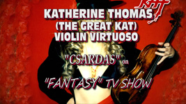 "RARE CLASSICAL VIOLIN RECORDING of KATHERINE THOMAS (THE GREAT KAT) on NBC-TV's ""FANTASY"" TV SHOW performing ""CSARDAS"" on VIOLIN as the featured SOLOIST (Hosts Peter Marshall and Leslie Uggams)."