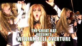 "ITUNES PREMIERES THE GREAT KAT�S NEW ""WILLIAM TELL OVERTURE"" MUSIC VIDEO (famous �Lone Ranger� Theme Song) from UPCOMING New Great Kat ShredClassical DVD! Starring THE GREAT KAT Shredding on Guitar And Violin with her ALL-MALE RHYTHM GUITAR SYMPHONY, With WILLIAM TELL (Legendary Virtuoso Marksman) & GESSLER (the Austrian Overlord)!"