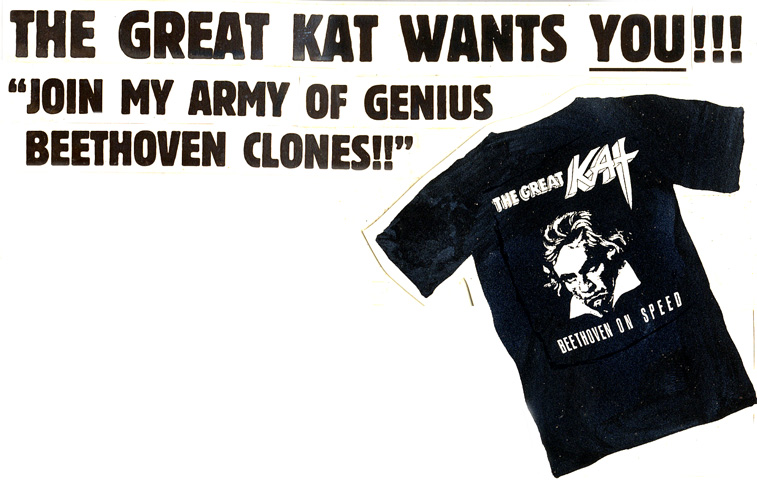 "WORSHIPPING KAT PHOTOS! ""THE GREAT KAT WANTS YOU!!! 'JOIN MY ARMY OF GENIUS BEETHOVEN CLONES!!'"""