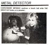 "Candlemass' Messiah WORSHIPPING The Great Kat Guitar Goddess while Kat Autographs ""WORSHIP ME OR DIE!"" FROM FMQB! ""METAL DETECTOR: CANDLEMASS' MESSIAH swallows a beach ball while THE GREAT KAT looks on in disbelief..."""