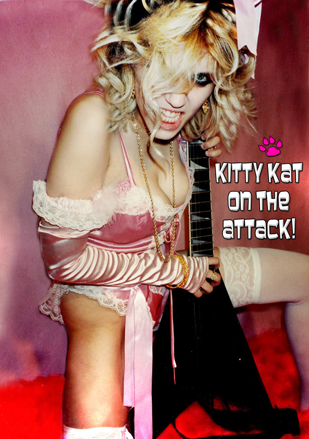 KITTY KAT ON THE ATTACK!