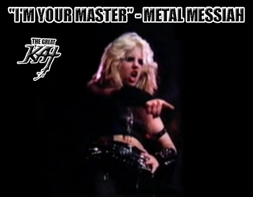 """I'M YOUR MASTER"" - The Great Kat's ""METAL MESSIAH!"