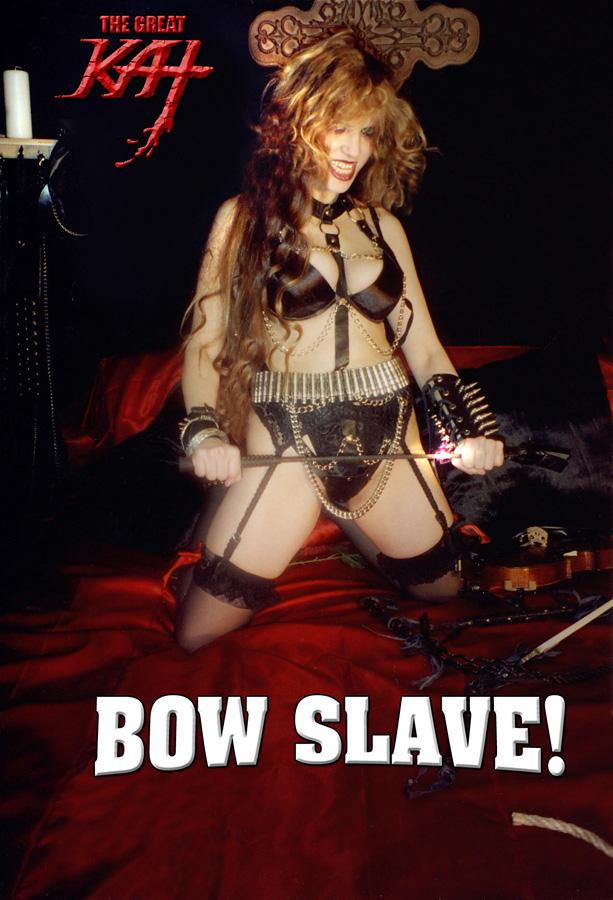 BOW SLAVE!!!!