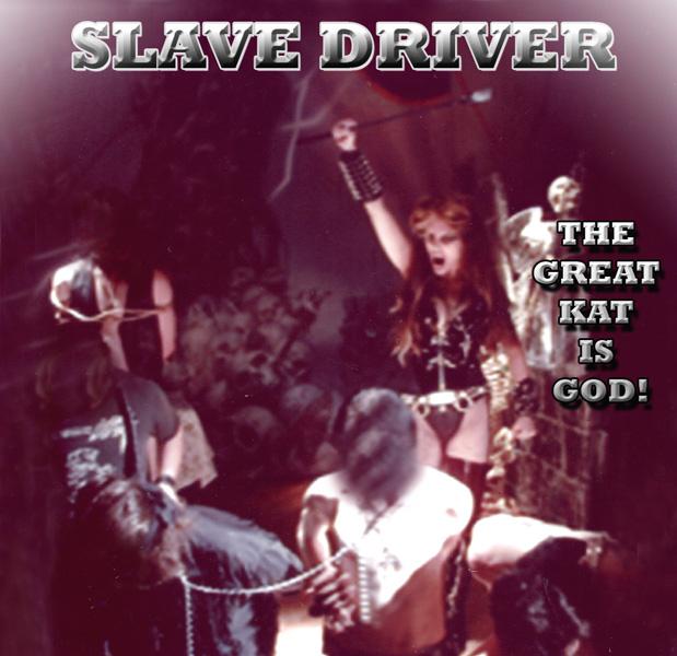 SLAVE DRIVER GREAT KAT!