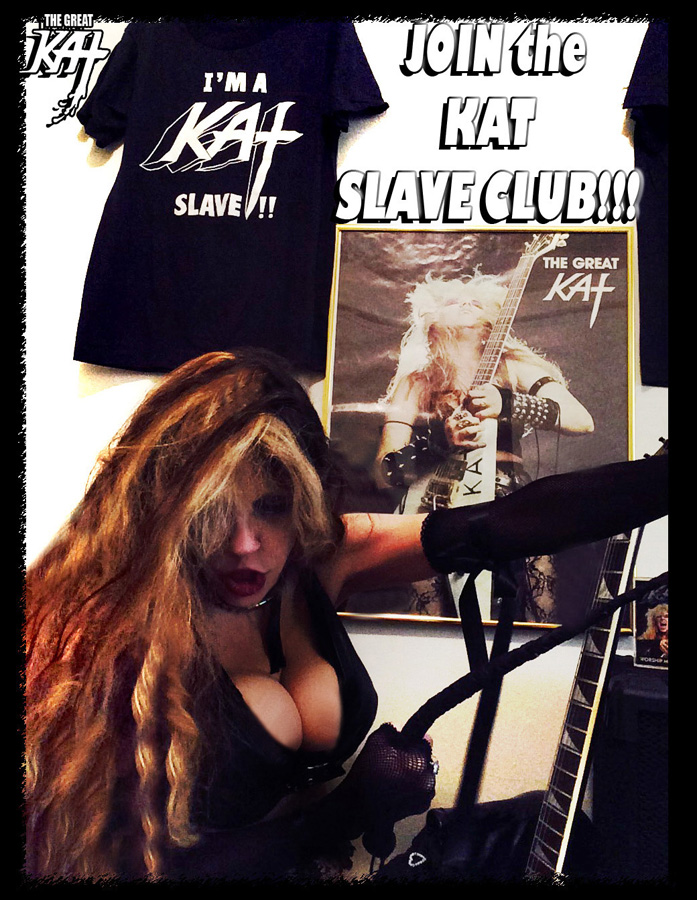 JOIN the KAT SLAVE CLUB!!!