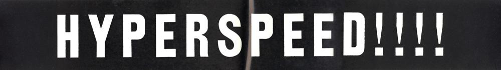 """ORIGINAL """"HYPERSPEED!!!!"""" STICKER!! 17""""x 2½"""" Sticker from The Great Kat's """"Worship Me Or Die!"""" ERA!"""