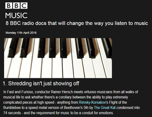 "BBC FEATURES THE GREAT KAT in ""8 BBC RADIO DOCS THAT WILL CHANGE THE WAY YOU LISTEN TO MUSIC""! ""1. Shredding isn't just showing off. In Fast and Furioso, conductor Rainer Hersch meets virtuoso musicians from all walks of musical life to ask whether there's a corollary between the ability to play extremely complicated pieces at high speed - anything from Rimsky-Korsakov's Flight of the Bumblebee to a speed metal version of Beethoven's 5th by The Great Kat condensed into 74 seconds."" http://www.bbc.co.uk/music/articles/929919fb-6341-43ed-8ece-9b846371aa76"