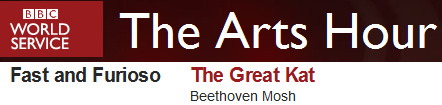 "BBC RADIO'S ""THE ARTS HOUR"" with NIKKI BEDI features THE GREAT KAT'S BEETHOVEN'S ""5th SYMPHONY"", ""BEETHOVEN MOSH"" and INTERVIEW from ""FAST AND FURIOSO""! ""High-octane guitar shredder, The Great Kat reckons she's saving Classical music for the YouTube generation, who want their music fast and furious. She plays Beethoven's '5th Symphony' in 1 minute, 14 seconds! WHAT?? Yep! We live in an age of speed. Fast and furioso for sure!"" - Nikki Bedi, BBC Radio http://www.bbc.co.uk/programmes/p02vqp27"