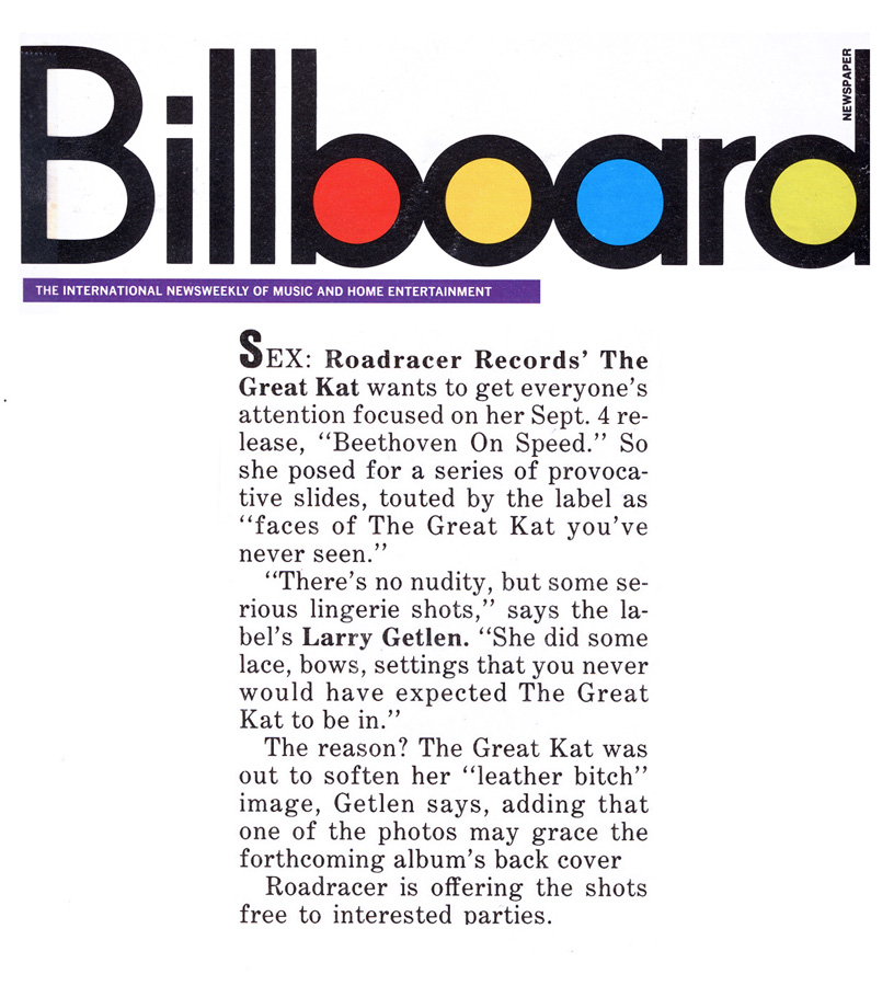 """BILLBOARD MAGAZINE FEATURES THE GREAT KAT! """"SEX: The Great Kat wants to get everyone's attention focused on her release, 'Beethoven On Speed.' So she posed for a series of provocative slides. 'There's no nudity, but some serious lingerie shots,' says the label's Larry Getlen. 'She did some lace, bows, settings that you never would have expected The Great Kat to be in.'"""""""