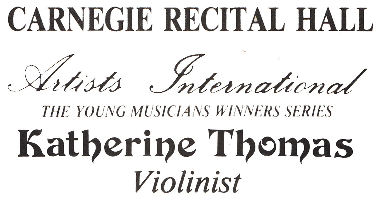 KATHERINE THOMAS, VIOLINIST, WINNER OF THE ARTISTS INTERNATIONAL COMPETITION and VIOLIN SOLOIST at CARNEGIE RECITAL HALL!
