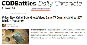 "CODBATTLES DAILY CHRONICLE  FEATURES THE GREAT KAT! ""ART & ENTERTAINMENT - Video: New Call of Duty Ghosts Video Game TV Commercial Great KAT Music ~ Frequency"""