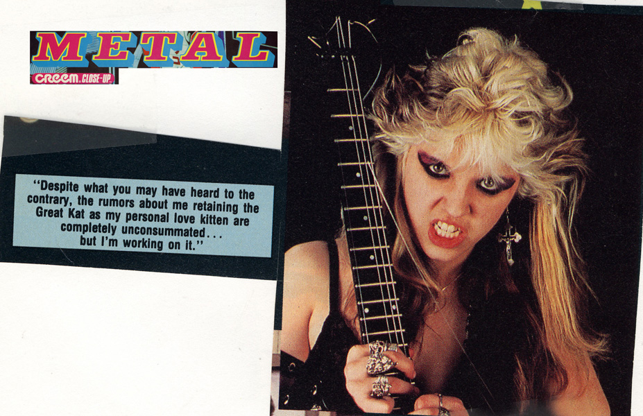 """CREEM MAGAZINE FEATURES THE GREAT KAT! """"Despite what you may have heard to the contrary, the rumors about me retaining the Great Kat as my personal love kitten are completely unconsummated...but I'm working on it.""""-Creem Magazine"""