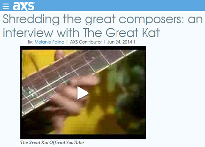"""AXS.COM'S INTERVIEW WITH THE GREAT KAT! """"SHREDDING THE GREAT COMPOSERS: AN INTERVIEW WITH THE GREAT KAT""""! """"There is no confusing The Great Kat with anyone else...A fire-storm of blond hair whipping around a guitar that's smoking from ferocious fingers and a whole lot of fury. A graduate of the elite Juilliard School, The Great Kat is best known and loved (and sometimes feared) for her speed metal interpretations of the most famous and well-loved pieces of classical music."""" - Melanie Falina, AXS.com"""