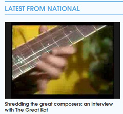 "AXS.COM'S INTERVIEW WITH THE GREAT KAT! ""SHREDDING THE GREAT COMPOSERS: AN INTERVIEW WITH THE GREAT KAT""! ""There is no confusing The Great Kat with anyone else...A fire-storm of blond hair whipping around a guitar that's smoking from ferocious fingers and a whole lot of fury. A graduate of the elite Juilliard School, The Great Kat is best known and loved (and sometimes feared) for her speed metal interpretations of the most famous and well-loved pieces of classical music."" - Melanie Falina, AXS.com"