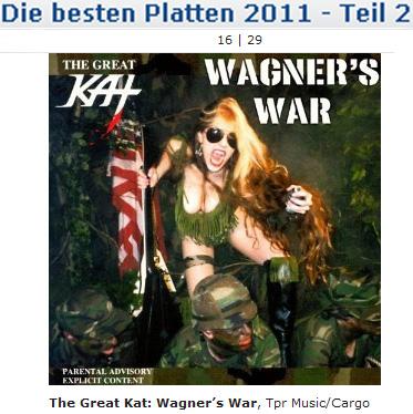 "BERLINER ZEITUNG NEWSPAPER NAMES THE GREAT KAT'S ""WAGNER'S WAR"" CD ""THE BEST RECORDS 2011""! ""The best music of 2011: The Great Kat: Wagner's War, Tpr Music/Cargo"" - Berliner Zeitung Newspaper (Germany)"