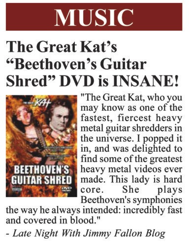 """CITYSLICKER ENTERTAINMENT MAGAZINE FEATURES """"BEETHOVEN'S GUITAR SHRED"""" DVD! """"The Great Kat's 'Beethoven's Guitar Shred' DVD is INSANE!"""" - Bob Glaser, CitySlicker Entertainment Magazine"""