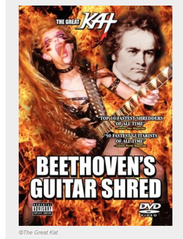"""EXAMINER.COM'S REVIEW OF THE GREAT KAT'S """"BEETHOVEN'S GUITAR SHRED"""" DVD! """"The Great Kat's 'Beethoven's Guitar Shred' DVD features close-ups of her rapid finger work. If you like the musical revolution of metal/classical fusion, you'll love it. 'The Flight of the Bumble-Bee.' This is your chance to see her play both the guitar and the violin with equal skill and speed. 'Paganini's 'Caprice #24.' We see her show her mastery on both guitar and violin.  The speed of the violin and guitar makes me think of Charlie Daniel's Band's 'The Devil Went Down to Georgia' and Tenacious D's 'Rock Off.'"""" - Marjorie LaPrade, Examiner.com, Boston Art Examiner"""