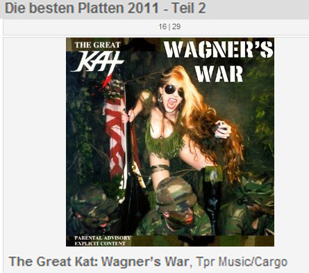 "FRANKFURTER RUNDSCHAU NEWSPAPER NAMES THE GREAT KAT'S ""WAGNER'S WAR"" CD ""THE BEST RECORDS 2011""! ""The best music of 2011: The Great Kat: Wagner's War, Tpr Music/Cargo"" - Frankfurter Rundschau Newspaper (Germany)"