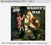 "FRANKFURTER RUNDSCHAU NEWSPAPER NAMES THE GREAT KAT'S ""WAGNER'S WAR"" CD ""THE BEST RECORDS 2011 - PART 2""! ""The best music of 2011: The Great Kat: Wagner�s War, Tpr Music/Cargo"" - Frankfurter Rundschau Newspaper (Germany)"