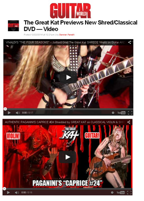 "GUITAR WORLD MAGAZINE FEATURES THE GREAT KAT in ""THE GREAT KAT PREVIEWS NEW SHRED/CLASSICAL DVD —  VIDEO""! ""Longtime shredder (on both violin and guitar) the Great Kat has released a brief preview of her upcoming shred/classical DVD—and you can check it out below. The DVD is expected to be released in 2015. The DVD will feature the Great Kat's shred take on Vivaldi's 'The Four Seasons', Rossini's 'William Tell Overture' and more. In the preview clip below, Kat plays Vivaldi's 'The Four Seasons.' We've also thrown in a bit of Paganini's Caprice #24. Enjoy!"" - by Damian Fanelli, Guitar World Magazine READ at http://www.guitarworld.com/great-kat-previews-new-shredclassical-dvd-video"