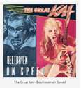 """MUSIC LEGENDS' REVIEW OF THE GREAT KAT'S """"BEETHOVEN ON SPEED"""" CD! """"The Great Kat. Beethoven on Speed. Flight of the Bumble-Bee, is showcased at very high tempos from the Great Kat's fingers. The God track lets you hear multi-layered guitar solos played simultaneously which the Kat made famous as one of her trademarks. Those who saw Beethoven Mosh know what sexy and lust mixed together with Classical Thrash Metal looks like. Pure Kat. Paganini's 24 Caprice track in honor of the great Niccolo Paganini. The solos in this track feature insane picking at top speed. This Classical and Thrash Metal album brings the audience to its knees."""" - Jason Saulnier, Music Legends"""