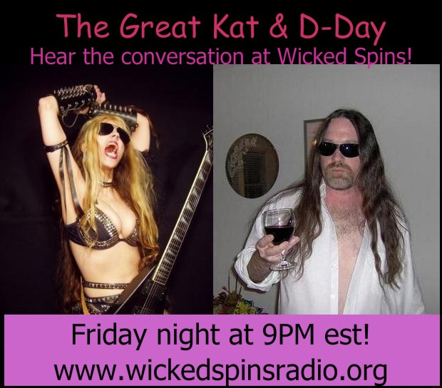 D-DAY'S WICKED SPINS RADIO INTERVIEW WITH THE GREAT KAT GUITAR SHREDDER! LISTEN NOW!