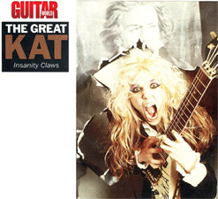 "GUITAR WORLD MAGAZINE'S INTERVIEW WITH THE GREAT KAT ""THE GREAT KAT INSANITY CLAWS""! ""The Great Kat. Beethoven On Speed does to classical music what Jaws did for swimming. Her patented 'hyperspeed' soloing is cleaner and faster than ever."" - Jeff Gilbert, Guitar World Magazine"