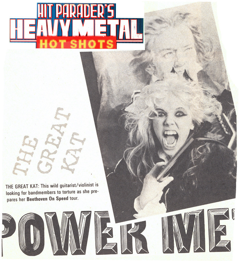 """HIT PARADER MAGAZINE'S """"HEAVY METAL HOT SHOTS"""" FEATURES THE GREAT KAT in """"POWER METAL""""! """"THE GREAT KAT: This wild guitarist/violinist is looking for bandmembers to torture as she prepares her Beethoven On Speed tour."""""""