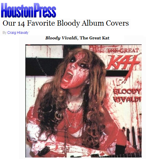 """HOUSTON PRESS NAMES THE GREAT KAT'S """"BLOODY VIVALDI"""" CD """"OUR 14 FAVORITE BLOODY ALBUM COVERS""""! """"Bloody Vivaldi, The Great Kat"""" - By Craig Hlavaty, Houston Press"""