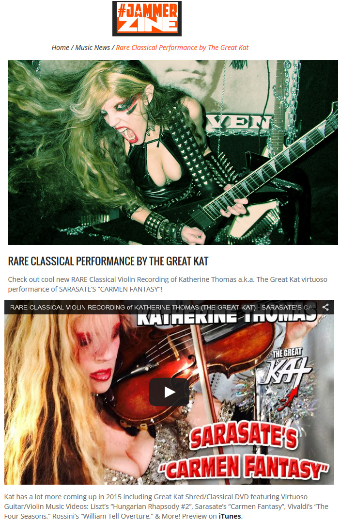 """JAMMERZINE FEATURES THE GREAT KAT'S VIOLIN VIRTUOSITY! """"Rare Classical Performance by The Great Kat. Check out cool new RARE Classical Violin Recording of Katherine Thomas a.k.a. The Great Kat virtuoso performance of SARASATE'S 'CARMEN FANTASY'!"""""""