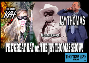 "JAY THOMAS SHOW INTERVIEWS THE GREAT KAT! ""You can play SO FAST! WOW! Unbelievable! Unbelievable!"" JAY THOMAS, Famous ""Lone Ranger"" Story Teller, Interviews THE GREAT KAT, Famous ""Lone Shredder""! ""The Great Kat. You can play SO FAST! WOW! Unbelievable! Unbelievable!"" - Jay Thomas, The Jay Thomas Show on SiriusXM Indie Ch 102! WATCH HIGHLIGHTS NOW: http://youtu.be/PQBgNoCld9E"