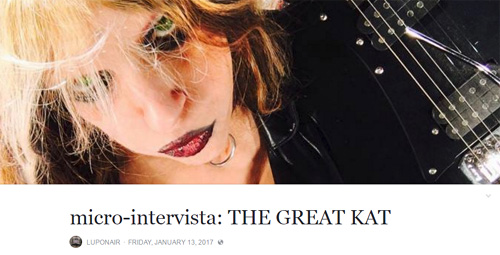 "LupOnAir's RADIO'S INTERVIEW with THE GREAT KAT! ""Micro-intervista: THE GREAT KAT"" - Vanni, LupOnAir"