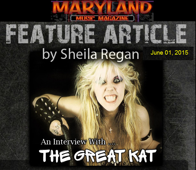 """MARYLAND MUSIC MAGAZINE FEATURES THE GREAT KAT! """"FEATURE ARTICLE: AN INTERVIEW WITH THE GREAT KAT""""! """"The Great Kat. Juilliard-trained violinist guitar-shredding powerhouse"""" - Shelia Regan"""