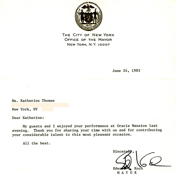 "Letter from Mayor Ed Koch to Katherine Thomas, (The Great Kat) who performed for the Mayor at Gracie Mansion as a Prodigy Violin Soloist! ""Dear Katherine: My guests and I enjoyed your performance at Gracie Mansion last evening. Thank you for sharing your time with us and contributing your considerable talent to this most pleasant occasion. All the best. Sincerely, Edward I. Koch MAYOR"""